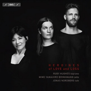 Heroines of Love and Loss - Ruby Hughes / Mime Yamahiro Brinkmann / Jonas Nordberg