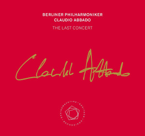 The Last Concert - Claudio Abbado and the Berliner Philharmoniker