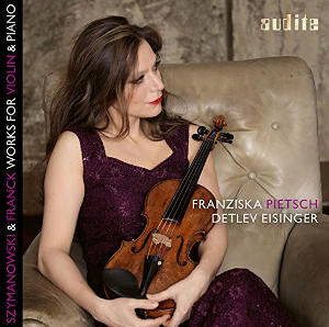 Szymanowski, Franck: Works for Violin and Piano - Pietsch, Eisinger
