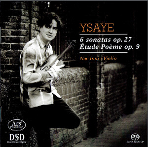 Ysaÿe: 6 Sonatas for Solo Violin - Inui