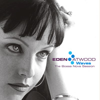 Eden Atwood - Waves: The Bossa Nova Session