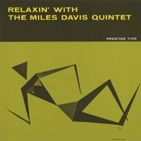 Miles Davis Quintet: Relaxin' with the Miles Davis Quintet