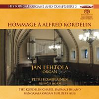 Historical Organs and Composers 3: Hommage à Alfred Kordelin - Lehtola
