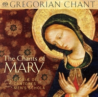 The Chants of Mary - Gloriæ Dei Cantores Men's Schola
