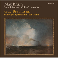 Bruch: Scottish Fantasy, Violin Concerto No. 1 - Braunstein