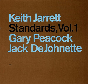 Keith Jarrett Trio: Standards, Vol. 1