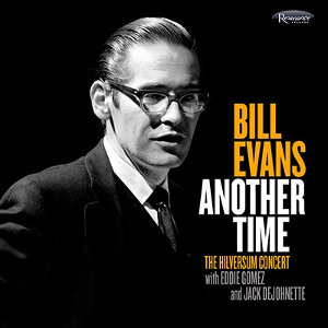 Bill Evans: Another Time (The Hilversum Concert)