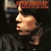 George Thorogood and the Destroyers: Move It On Over