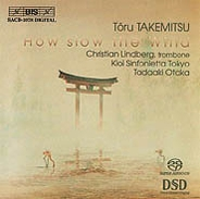 Takemitsu: How slow the Wind - Lindberg / Otaka