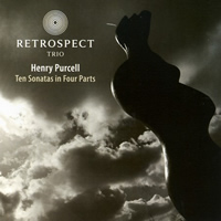 Purcell: Ten Sonatas in Four Parts - Retrospect Trio