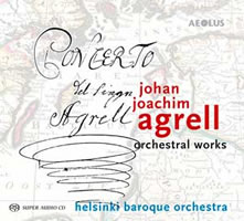 Agrell: Orchestral Works - Helsinki Baroque Orchestra