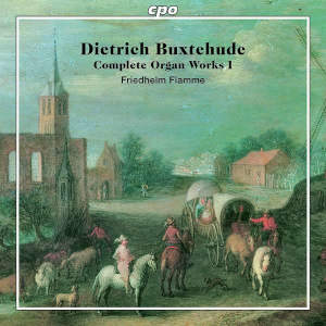 Buxtehude: Complete Organ Works, Vol. 1 - Flamme