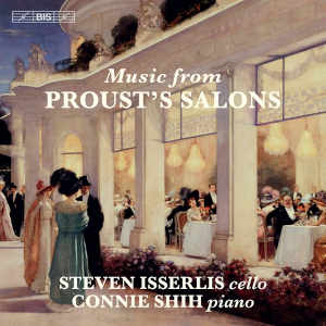 Music from Proust's Salon - Isserlis, Shih