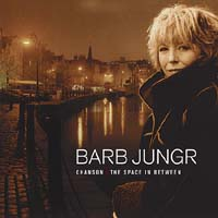 Barb Jungr: Chanson, The Space In Between