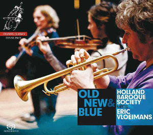Old, New and Blue: Holland Baroque Society meets Eric Vloeimans