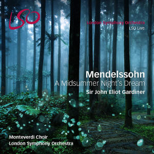 Mendelssohn: A Midsummer Night's Dream - Gardiner