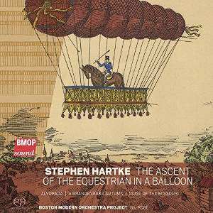 Stephen Hartke: The Ascent of the Equestrian in a Balloon - Gil Rose