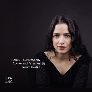 Schumann: Scenes and Fantasies - Yarden