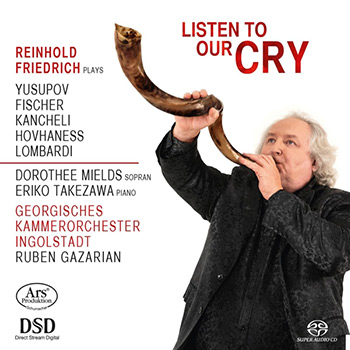 Listen to our Cry - Works by Yusupov, Fischer, Kancheli, Hovhaness & Lombardi