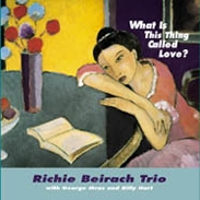 Richie Beirach Trio: What Is This Thing Called Love?