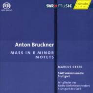 Bruckner: Mass in E minor, Motets - Marcus Creed