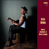 Eric Bibb: Blues, Ballads and Work Songs