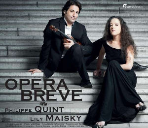Opera Breve - Philippe Quint, Lily Maisky