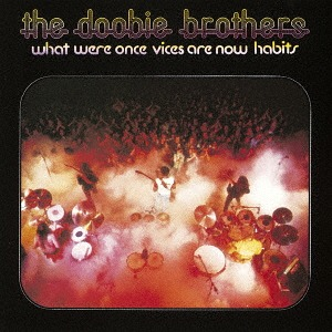 The Doobie Brothers: What Were Once Vices Are Now Habits