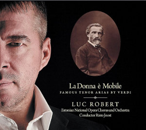 La Donna è Mobile: Famous Tenor Arias by Verdi - Robert, Joost