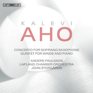 Aho: Saxophone Concerto, Quintet for Winds and Strings - Paulsson, Storgårds