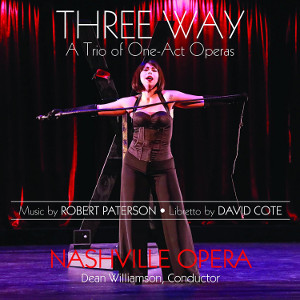 Paterson: Three Way (A Trio of One-Act Operas) - Williamson