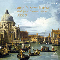 Canta la Serenissima: Music from 17th century Venice - Argo